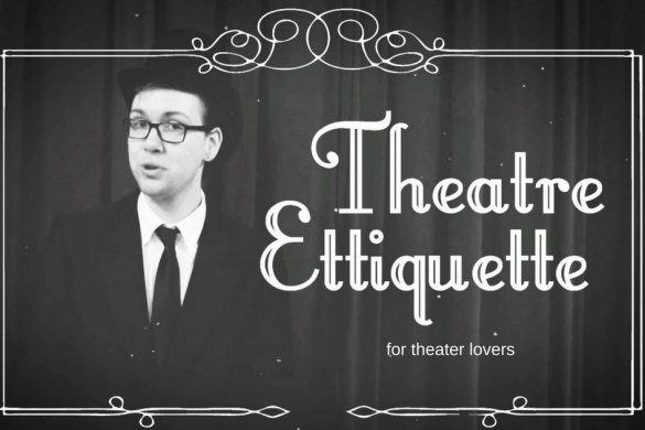 Types of Theatre Event Lovers & Theatre Etiquette