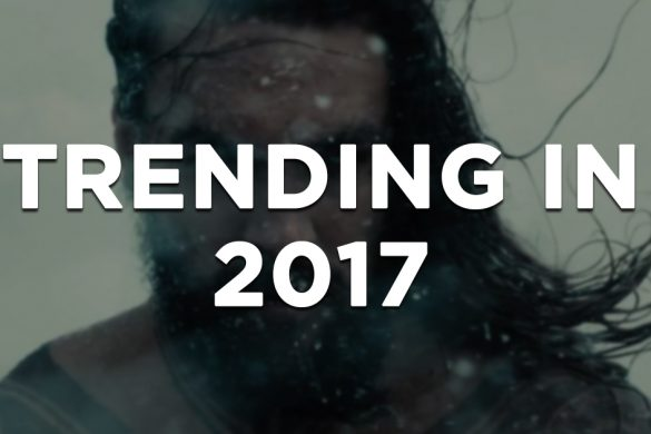 Trends To Watch Out for this 2017